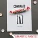 "Graduation Gifts : Graduation Card: ""Smartie"" Pants | FREE PRINTABLE landeelu.com"