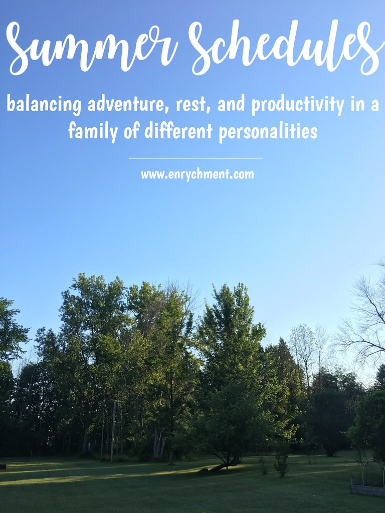 Summer Schedules - A chat about balance and planning in a family of varying personalities | www.enrychment.com