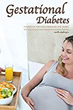 #healthyliving Gestational Diabetes Cookbook for Healthier Moms and Babies: With Tons of Easy to Cook Recipes for Gestational Diabetes