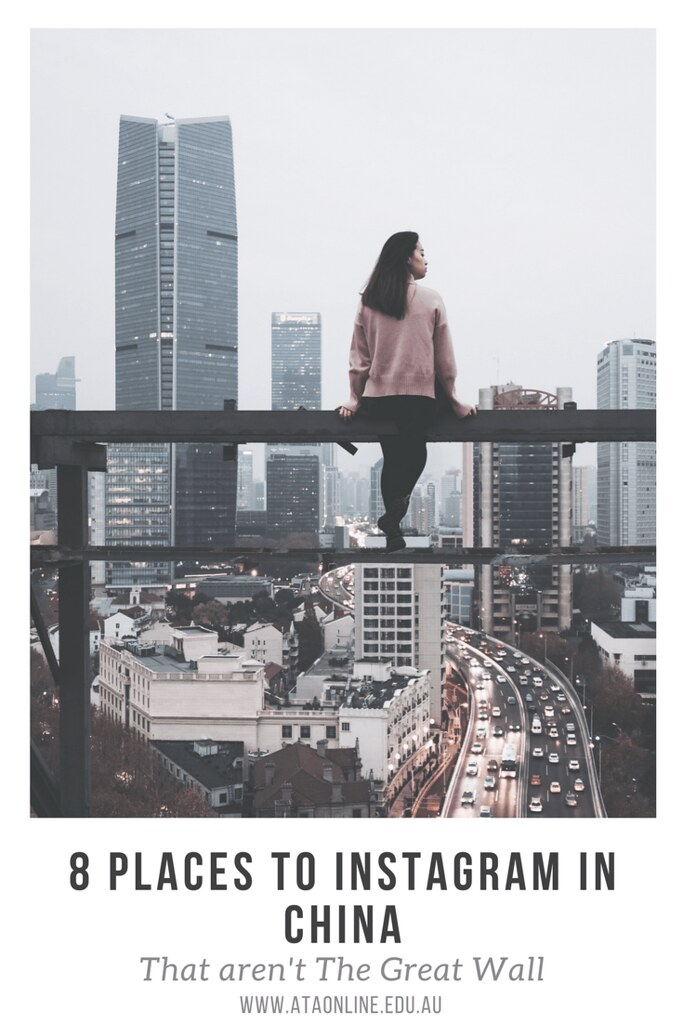 8 places that you need to Instagram in China - ATA TESOL College