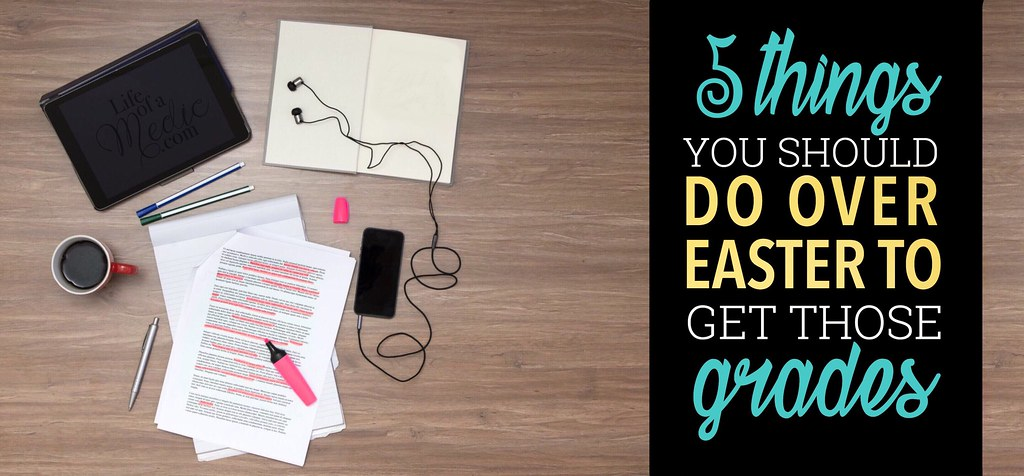 5 things you should do over Easter to get those grades!