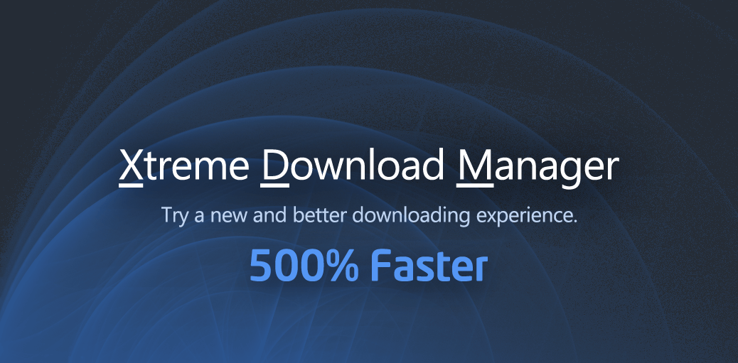Xtreme Download Manager [Free Download]