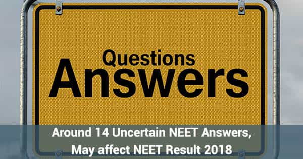 around 14 uncertain neet answers may affect neet result 2018