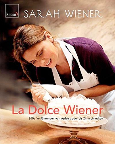 Kochbuch Sarah Wiener La Dolce Wiener