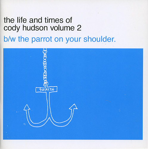 The Life and Times of Cody Hudson Volume 2: b/w The Parrot on your Shoulder
