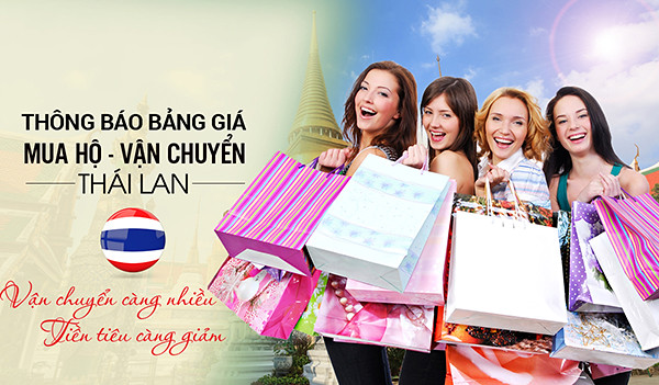 Dịch vụ mua hộ hàng Thái Lan về Việt Nam giá re