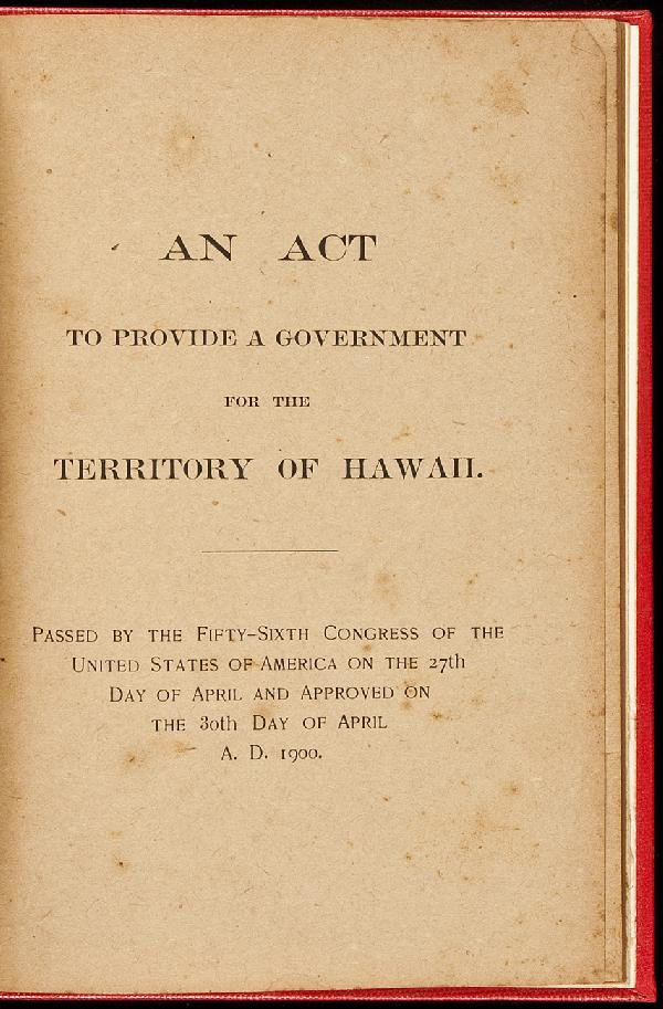 Cover of the Hawaiian Organic Act of 1900, signed on April 30, 1900.