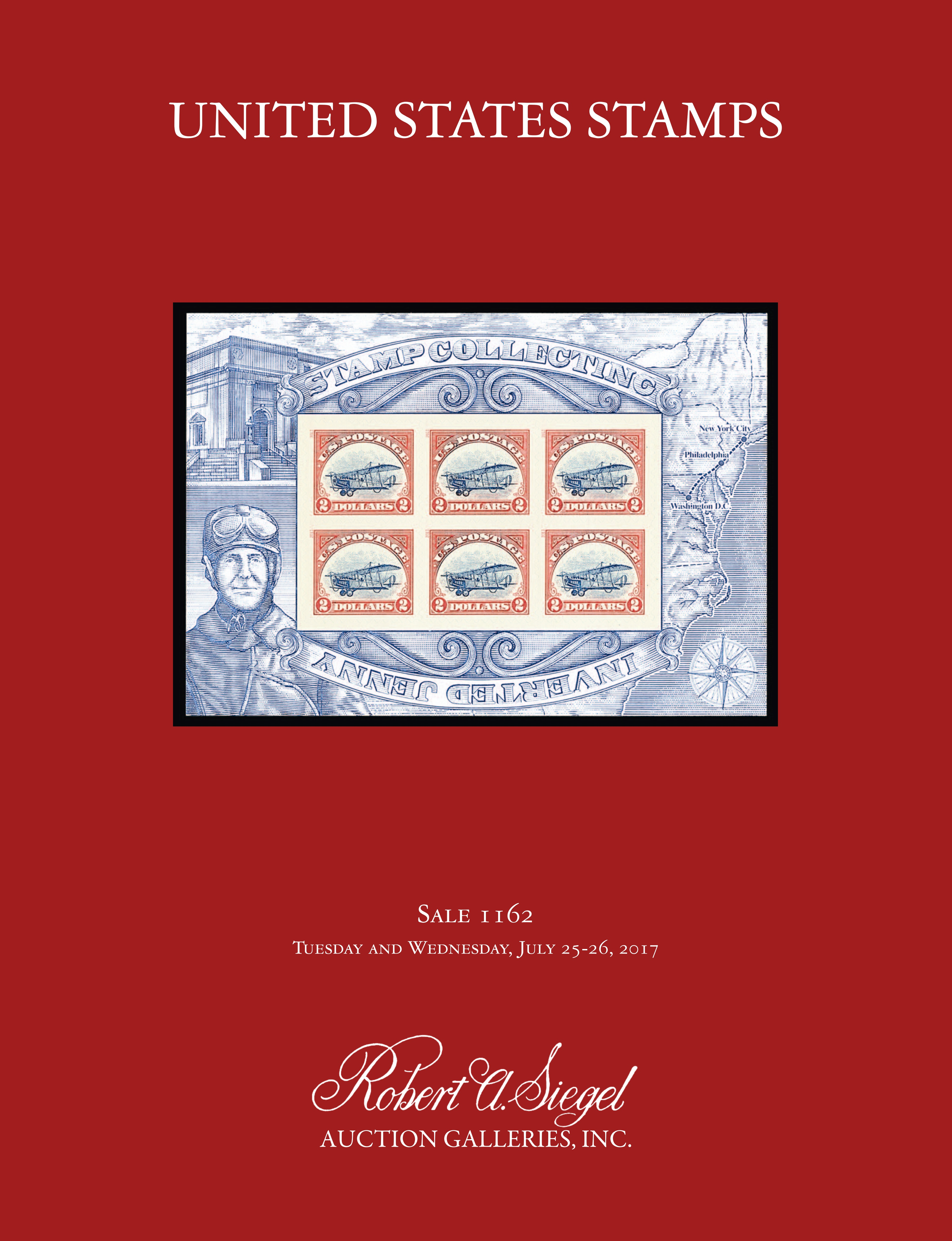 quantities by the U.S. Postal Service in 2013, graces the cover of the catalogue for Robert A. Siegel Auction Galleries Sale #1162, conducted on July 25-26, 2017.