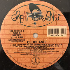 CLUBLAND:HOLD ON(TIGHTER TO LOVE)(LABEL SIDE-B)
