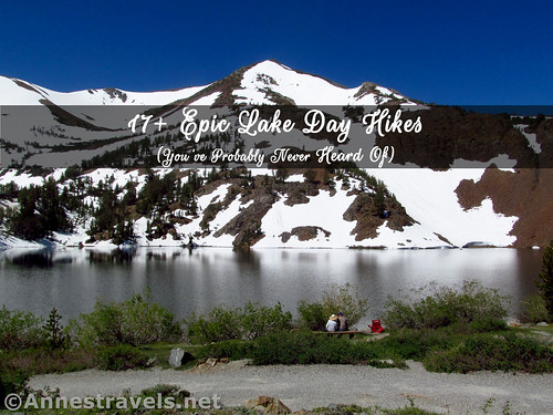17+ Epic Lake Day Hikes (You've Probably Never Heard Of