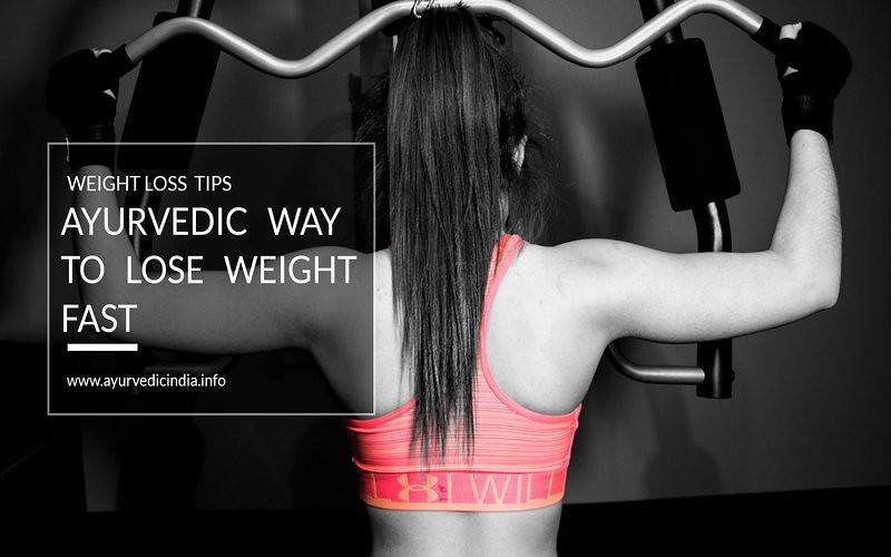 Ayurvedic Way to Lose Weight Fast
