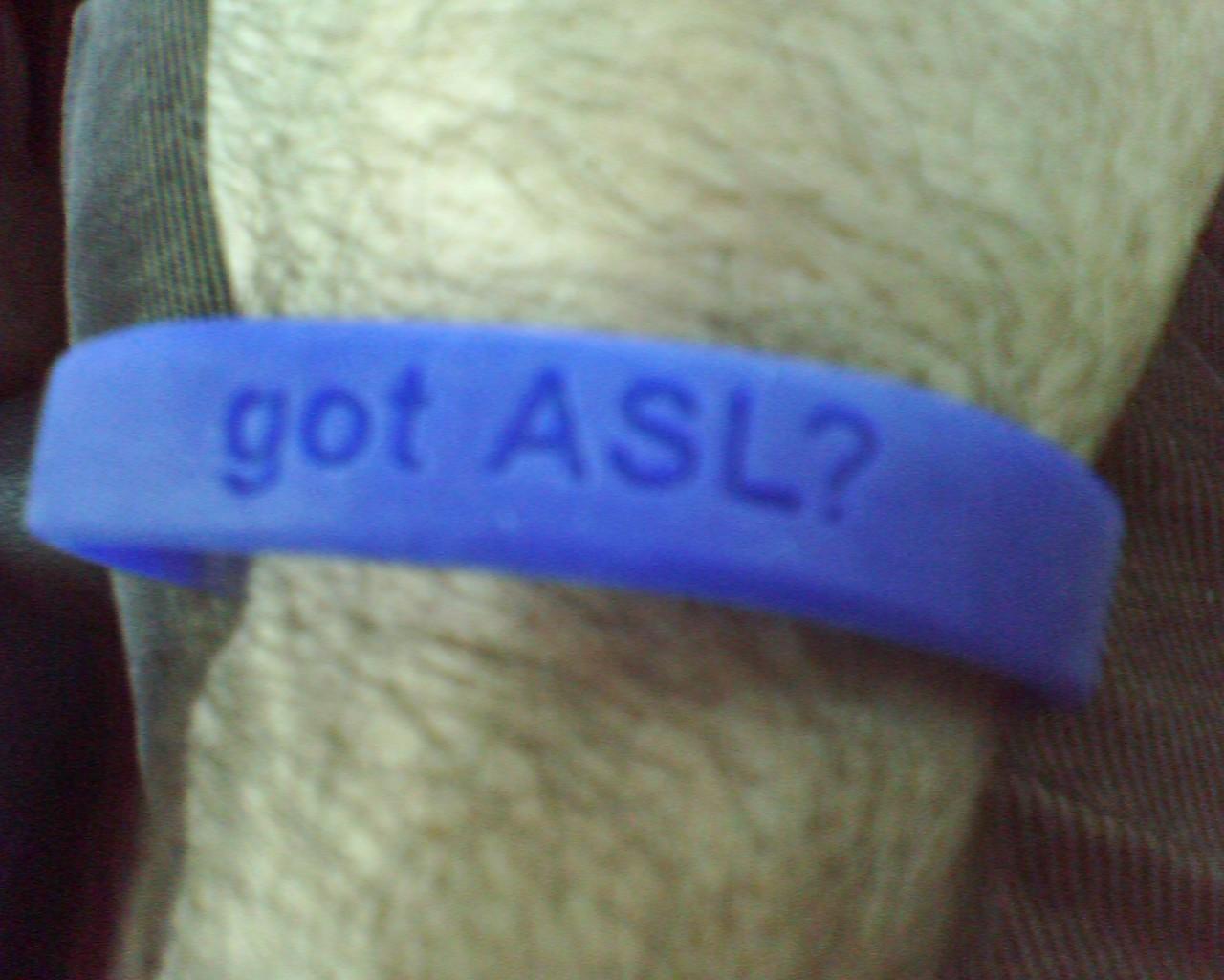 Got ASL?