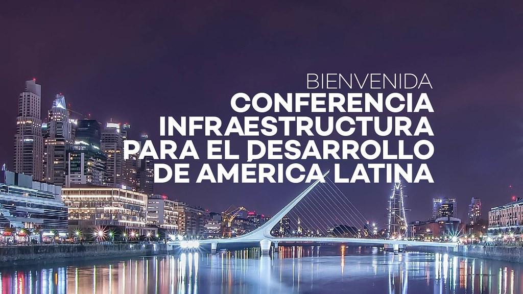 Conferencia Infraestructura para el Desarrollo de América Latina