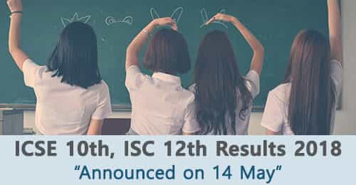 icse 10th isc 12th results 2018 announced on 14 may
