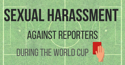 Sexual Harassment Against Reporters During the World Cup
