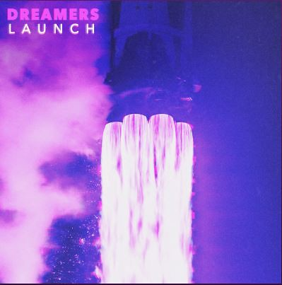 DREAMERS - LAUNCH