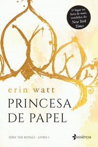 Princesa de Papel - The Royals #1 - Erin Watt e Jen Frederick