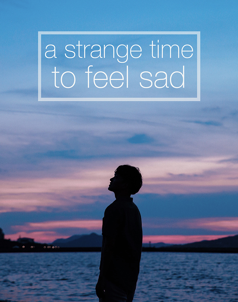 Wisdom #66 A Strange time to feel sad