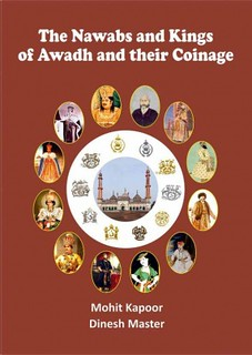 Nawabs and Kings of Awadh and their Coinage book cover