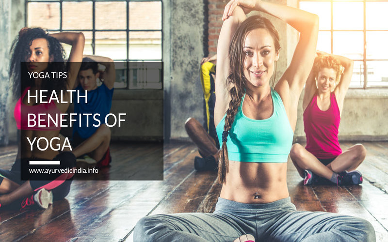 Health Benefits of Yoga: Yoga Tips for Weight Loss & Stress Management