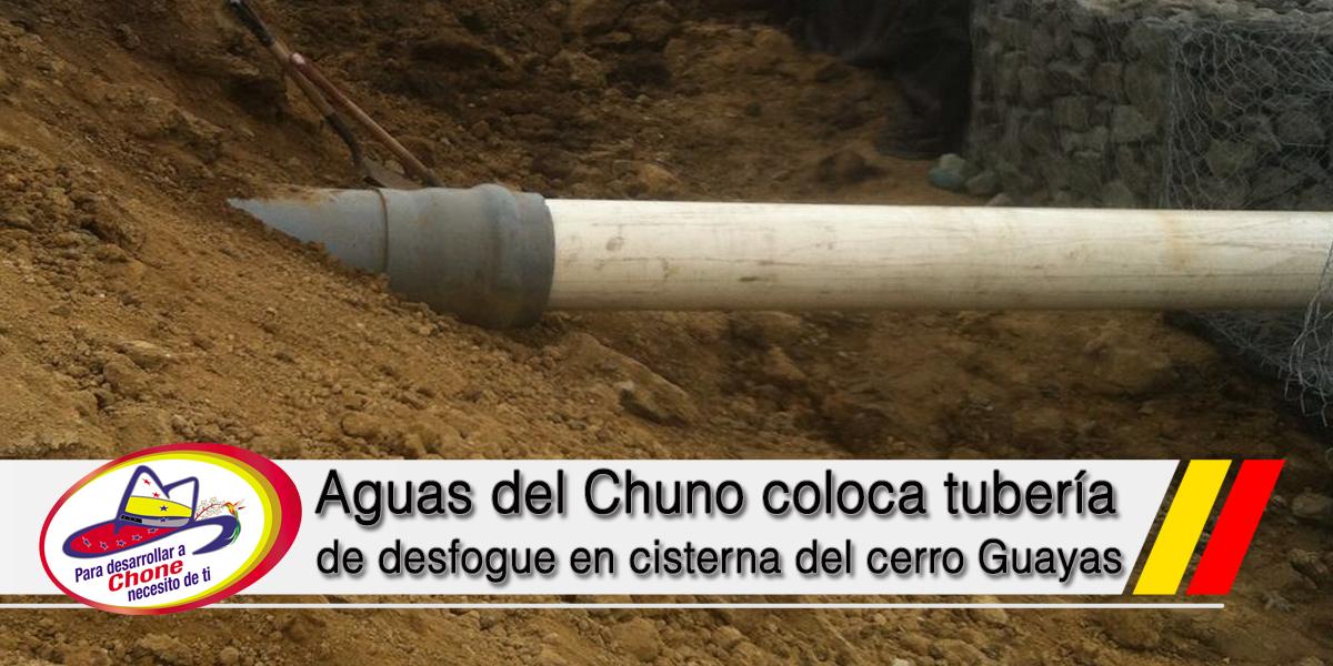 Aguas del Chuno coloca tubería de desfogue en cisterna del cerro Guayas