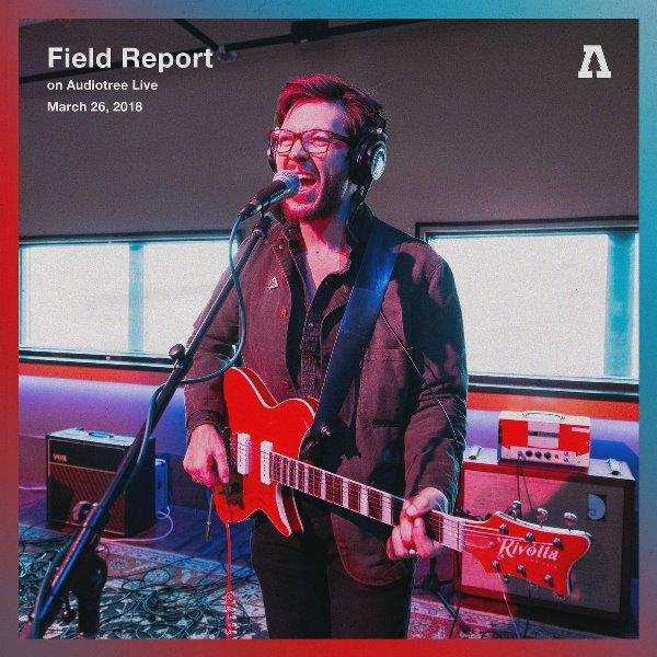 Field Report - Field Report on Audiotree Live