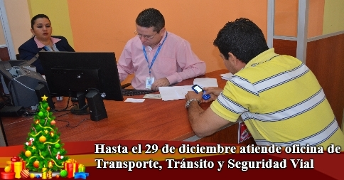 Hasta el 29 de diciembre atiende oficina de Transporte, Tránsito y Seguridad Vial