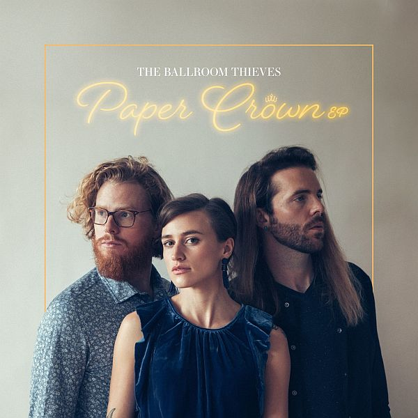 The Ballroom Thieves - Paper Crown EP