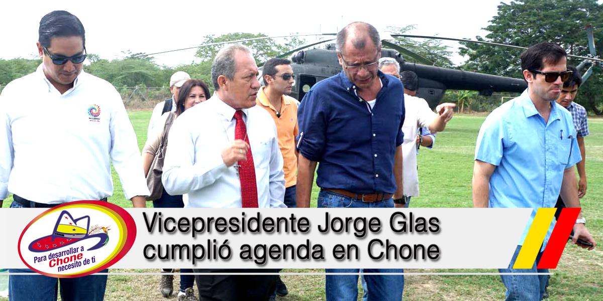 Vicepresidente Jorge Glas cumplió agenda en Chone