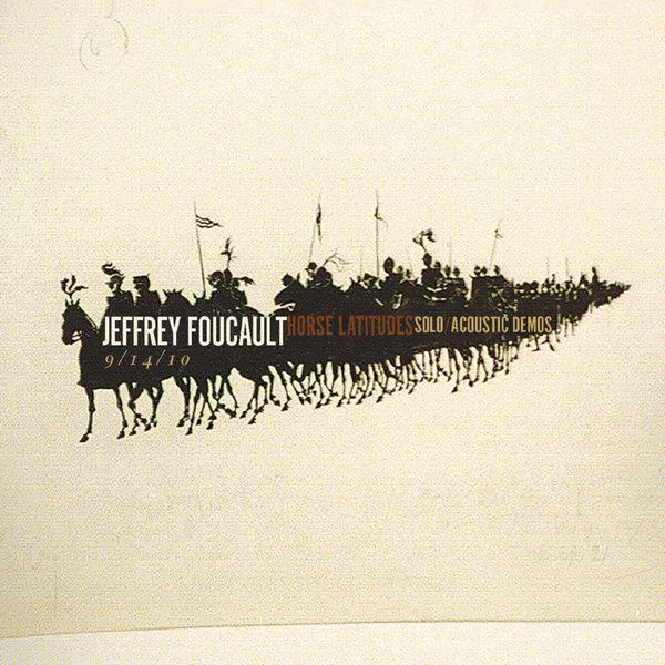 Jeffrey Foucault - Horse Latitudes Solo - Acoustic Demos