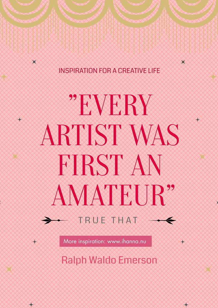 Every Artist was first an amateur #quote at iHanna's Blog