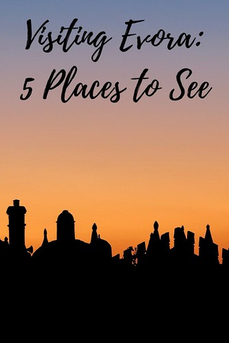 Visiting Evora: 5 Places to See