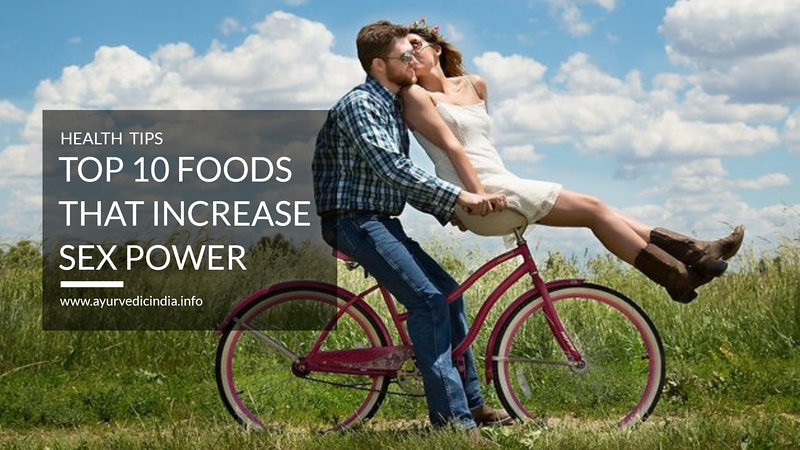 Top 10 Sex Power Food - The Best Ayurvedic Herbs Libido Enhancer