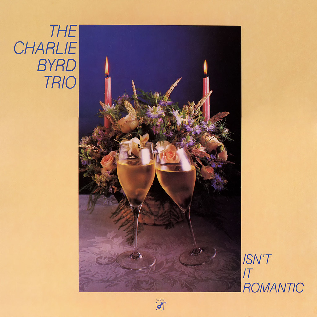 Charlie Byrd - Isn't It Romantic