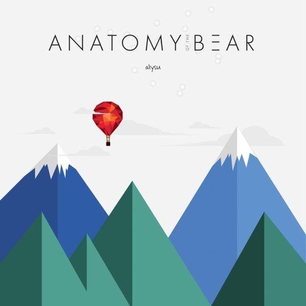 Anatomy Of The Bear - Alysu