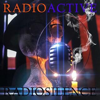 Radio Active/Radio Silence