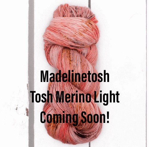 Madelinetosh Tosh Merino Light is on its way!! Super excited!