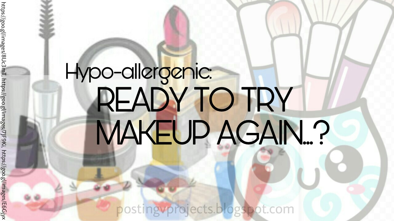 Hypo-allergenic: READY TO TRY MAKEUP AGAIN...? 1