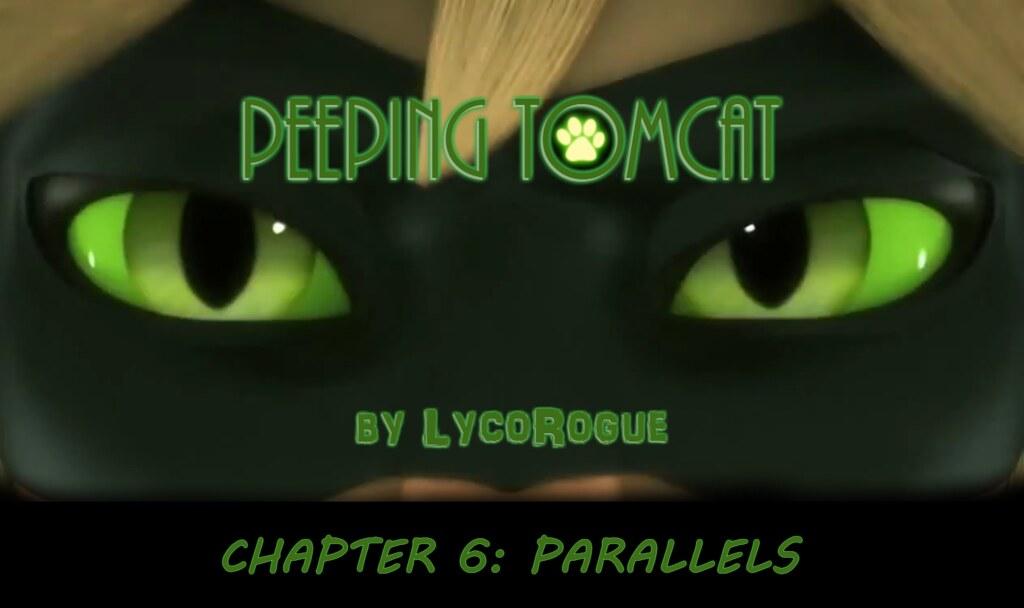 Peeping Tomcat - Chapter 6 - LycoRogue - Miraculous Ladybug