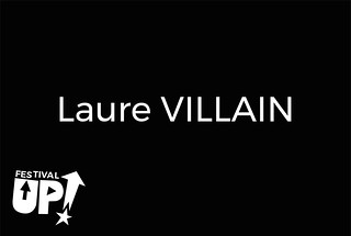 Laure Villain ----- Festival UP! 2018