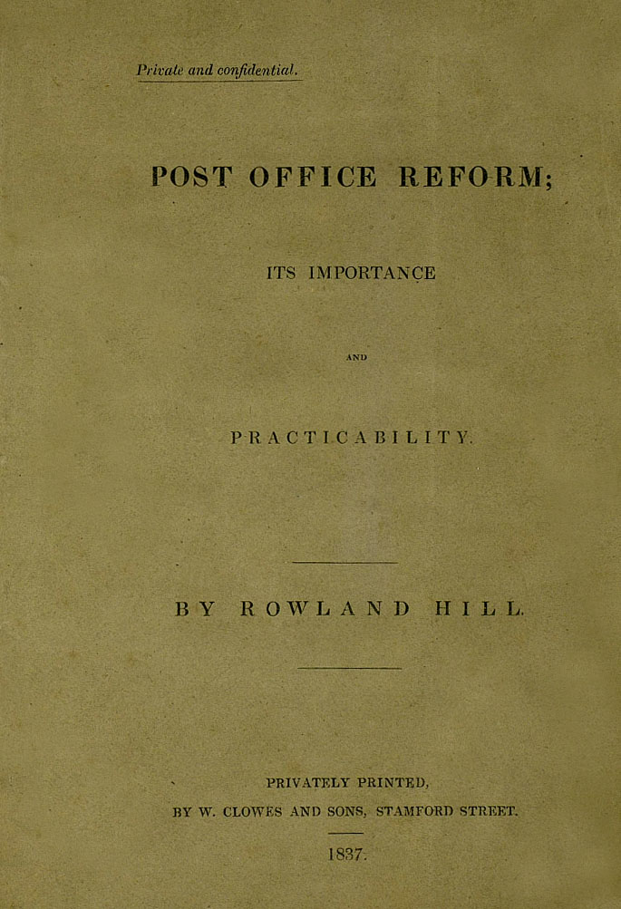 Post Office Reform; Its Importance and Practicability by Rowland Hill (1837)