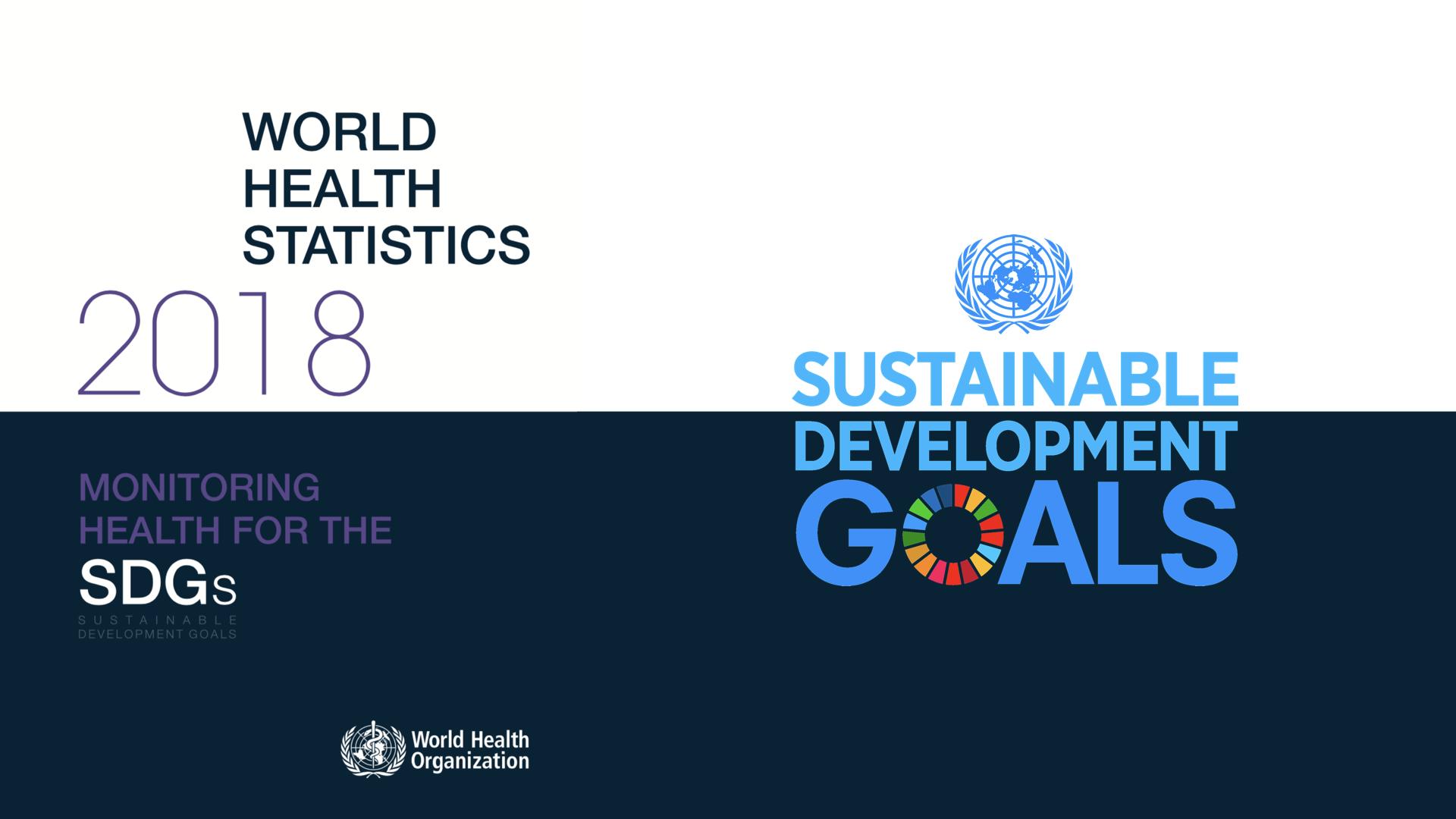 World Health Statistics 2018: Monitoring Health For The SDGs