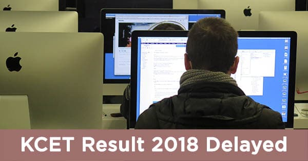 kcet results 2018 delayed as cbse 12th result not declared