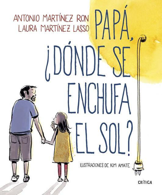 portada_papa-donde-se-enchufa-el-sol_antonio-martinez-ron_201804041352