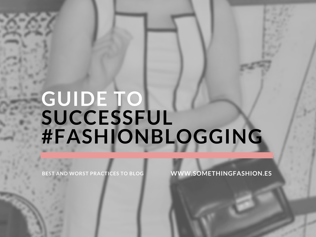 somethingfashion blogging advice tips howtobeafashionblogger valenciablogger tips easy blog 2018_9
