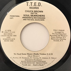 CHUCK BROWN AND THE SOUL SEARCHERS:WE NEED SOME MONEY(LABEL SIDE-B)