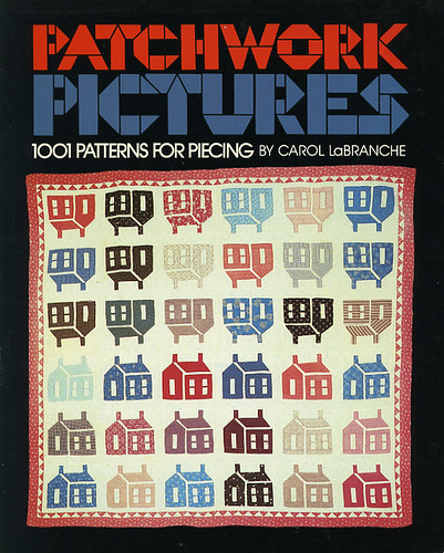 Patchwork Pictures: 1001 Patterns for Piecing