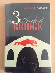 The Three-Arched Bridge - Ismail Kadare