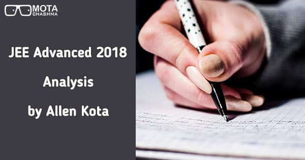 jee advanced 2018 analysis by allen kota complete jee advanced analysis here