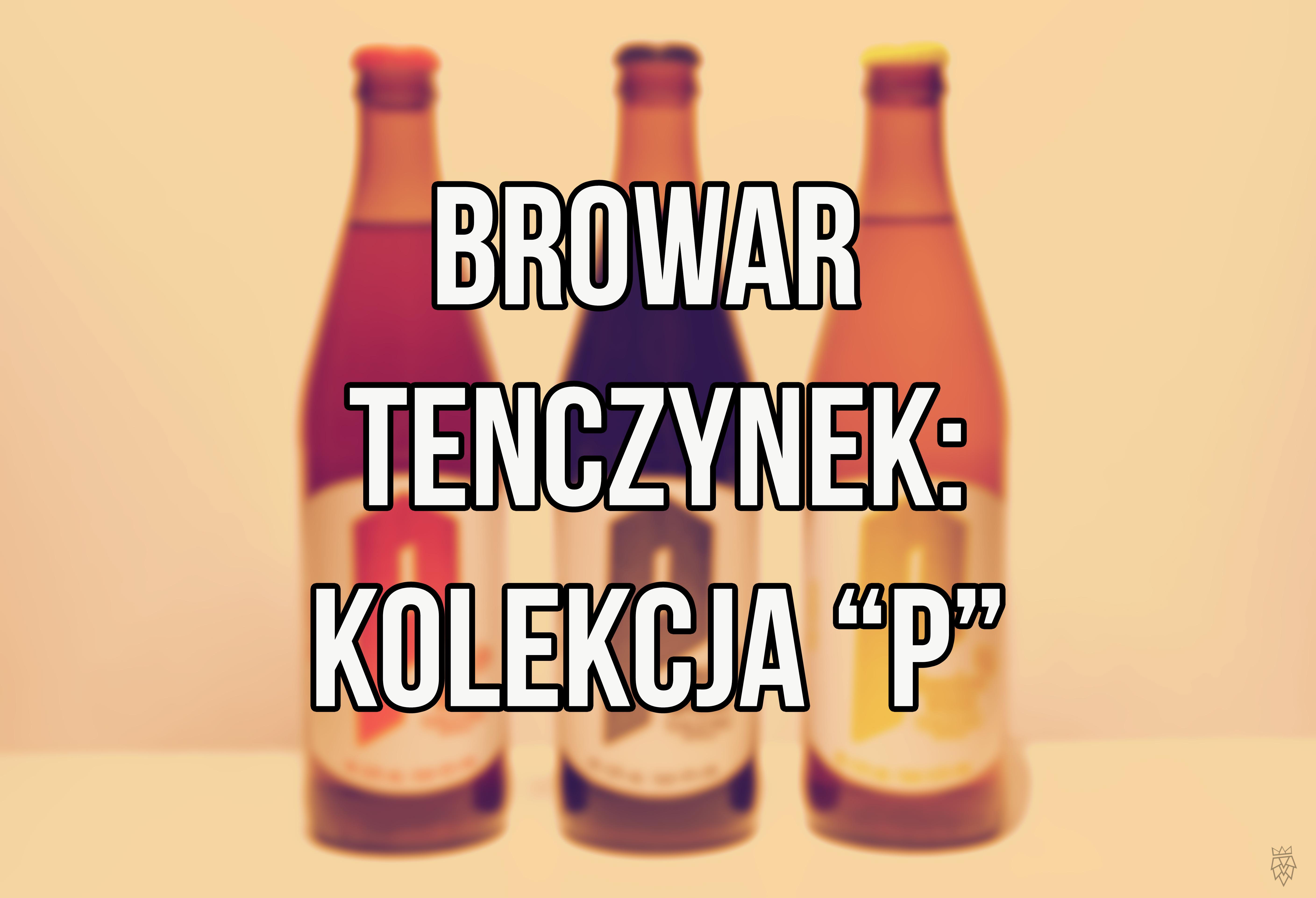 Tenczynek - kolekcja P